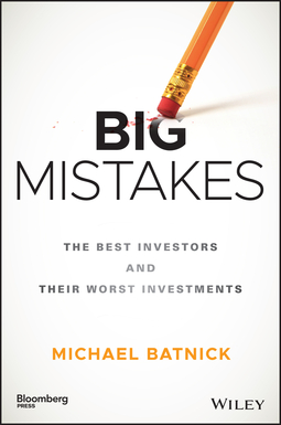 Batnick, Michael - Big Mistakes: The Best Investors and Their Worst Investments, ebook