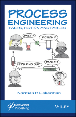 Lieberman, Norman P. - Process Engineering: Facts, Fiction and Fables, ebook