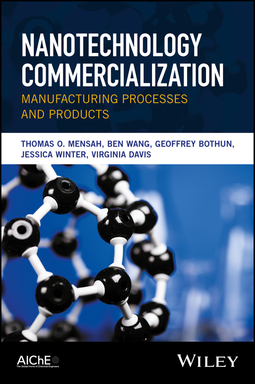 Bothun, Geoffrey - Nanotechnology Commercialization: Manufacturing Processes and Products, e-bok