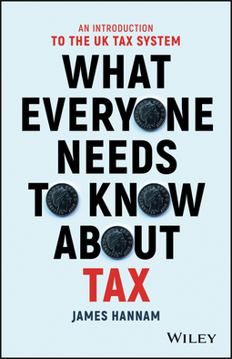 Hannam, James - What Everyone Needs to Know about Tax: An Introduction to the UK Tax System, ebook