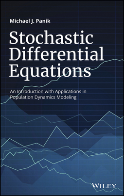 Panik, Michael J. - Stochastic Differential Equations: An Introduction with Applications in Population Dynamics Modeling, ebook