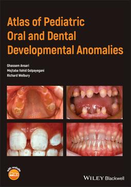 Ansari, Ghassem - Atlas of Pediatric Oral and Dental Developmental Anomalies, ebook