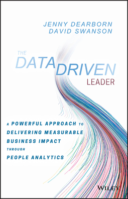 Dearborn, Jenny - The Data Driven Leader: A Powerful Approach to Delivering Measurable Business Impact Through People Analytics, ebook