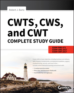 Bartz, Robert J. - CWTS, CWS, and CWT Complete Study Guide: Exams PW0-071, CWS-2017, CWT-2017, ebook