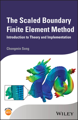 Song, Chongmin - The Scaled Boundary Finite Element Method: Introduction to Theory and Implementation, ebook