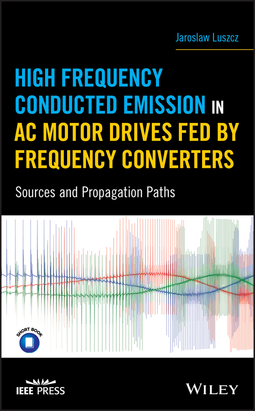 Luszcz, Jaroslaw - High Frequency Conducted Emission in AC Motor Drives Fed By Frequency Converters: Sources and Propagation Paths, ebook