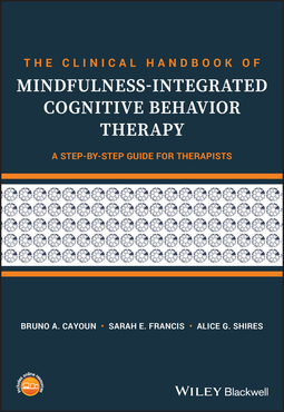 Cayoun, Bruno A. - The Clinical Handbook of Mindfulness-integrated Cognitive Behavior Therapy: A Step-by-Step Guide for Therapists, ebook