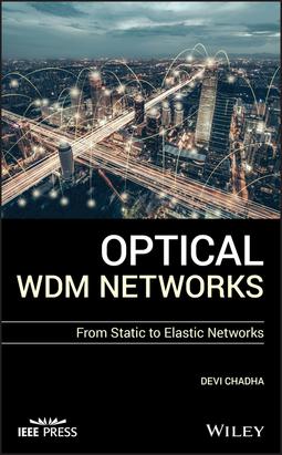 Chadha, Devi - Optical WDM Networks: From Static to Elastic Networks, ebook