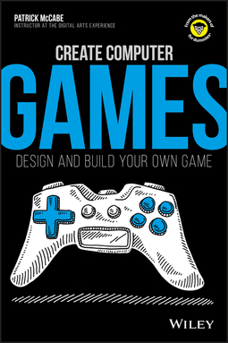 McCabe, Patrick - Create Computer Games: Design and Build Your Own Game, ebook