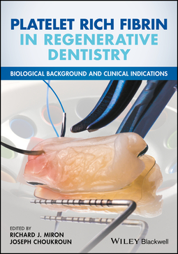 Choukroun, Joseph - Platelet Rich Fibrin in Regenerative Dentistry: Biological Background and Clinical Indications, ebook