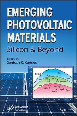 Kurinec, Santosh K. - Emerging Photovoltaic Materials: Silicon & Beyond, ebook