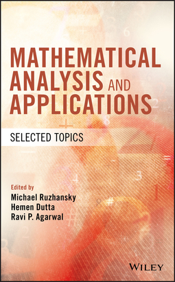 Agarwal, Ravi P. - Mathematical Analysis and Applications: Selected Topics, ebook