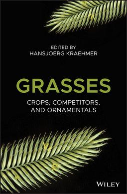 Kraehmer, Hansjoerg - Grasses: Crops, Competitors, and Ornamentals, ebook