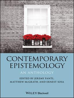 Fantl, Jeremy - Contemporary Epistemology: An Anthology, ebook