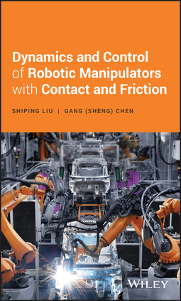 Chen, Gang S. - Dynamics and Control of Robotic Manipulators with Contact and Friction, e-kirja