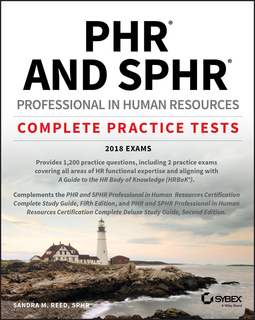 Reed, Sandra M. - PHR and SPHR Professional in Human Resources Certification Complete Practice Tests: 2018 Exams, ebook