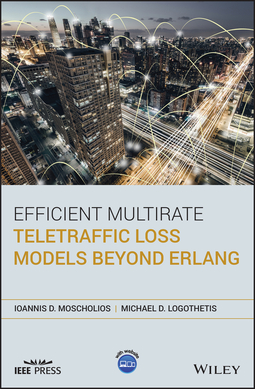 Logothetis, Michael D. - Efficient Multirate Teletraffic Loss Models Beyond Erlang, ebook