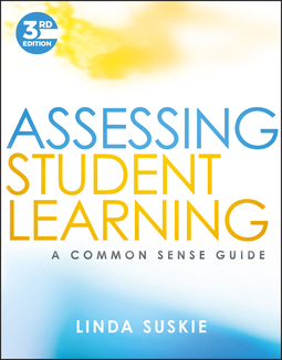 Suskie, Linda - Assessing Student Learning: A Common Sense Guide, ebook