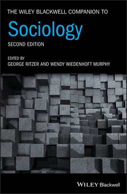 Murphy, Wendy Wiedenhoft - The Wiley Blackwell Companion to Sociology, e-bok