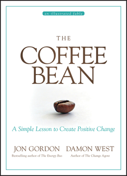 Gordon, Jon - The Coffee Bean: A Simple Lesson to Create Positive Change, ebook