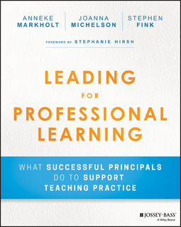 Fink, Stephen - Leading for Professional Learning: What Successful Principals do to Support Teaching Practice, ebook