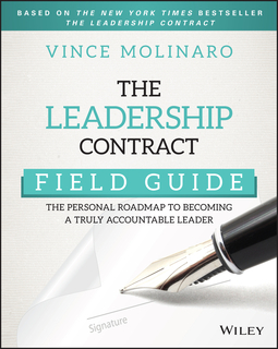 Molinaro, Vince - The Leadership Contract Field Guide: The Personal Roadmap to Becoming a Truly Accountable Leader, ebook