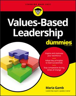 Gamb, Maria - Values-Based Leadership For Dummies, ebook