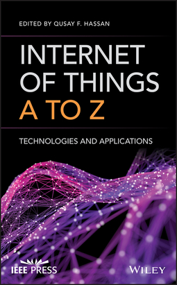 Hassan, Qusay F. - Internet of Things A to Z: Technologies and Applications, e-bok