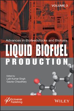 Chaudhary, Gaurav - Advances in Biofeedstocks and Biofuels, Liquid Biofuel Production, ebook