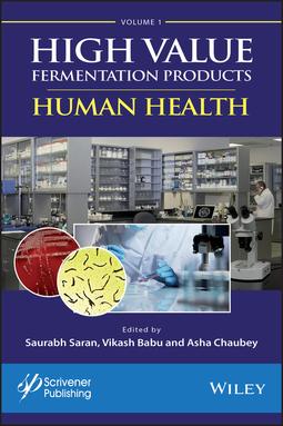 Babu, Vikash - High Value Fermentation Products, Volume 1: Human Health, ebook