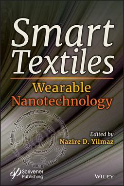 Yilmaz, Nazire D. - Smart Textiles: Wearable Nanotechnology, ebook