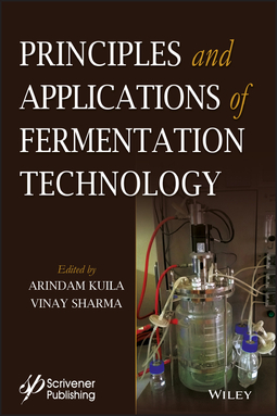Kuila, Arindam - Principles and Applications of Fermentation Technology, ebook