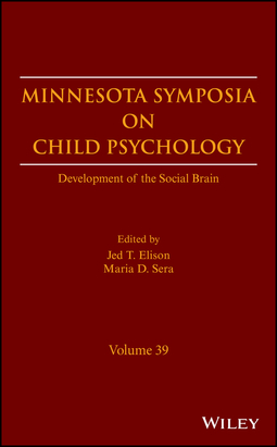 Elison, Jed T. - Minnesota Symposia on Child Psychology: Development of the Social Brain, ebook