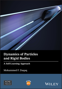 Daqaq, Mohammed F. - Dynamics of Particles and Rigid Bodies: A Self-Learning Approach, ebook