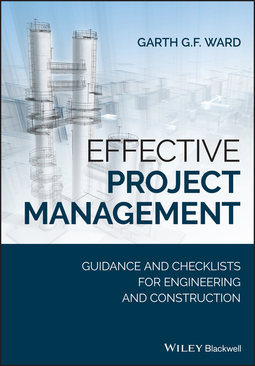 Ward, Garth G.F. - Effective Project Management: Guidance and Checklists for Engineering and Construction, ebook