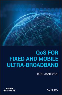 Janevski, Toni - QoS for Fixed and Mobile Ultra-Broadband, e-bok