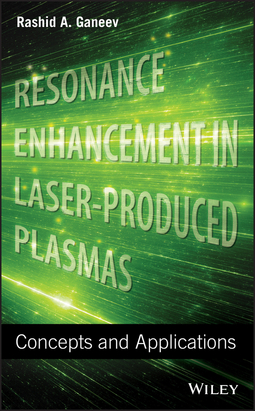 Ganeev, Rashid A. - Resonance Enhancement in Laser-Produced Plasmas: Concepts and Applications, ebook