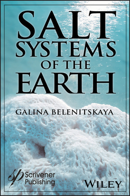 Belenitskaya, Galina - Salt Systems of the Earth: Distribution, Tectonic and Kinematic History, Salt-Naphthids Interrelations, Discharge Foci, Recycling, e-kirja