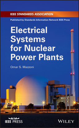 Mazzoni, Omar S. - Electrical Systems for Nuclear Power Plants, ebook