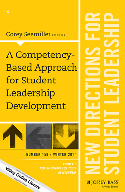 Seemiller, Corey - A Competency-Based Approach for Student Leadership Development: New Directions for Student Leadership, Number 156, ebook