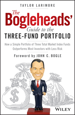 Bogle, John C. - The Bogleheads' Guide to the Three-Fund Portfolio: How a Simple Portfolio of Three Total Market Index Funds Outperforms Most Investors with Less Risk, ebook