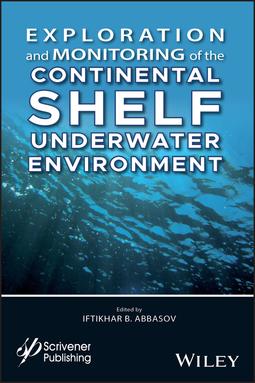 Abbasov, Iftikhar B. - Exploration and Monitoring of the Continental Shelf Underwater Environment, ebook