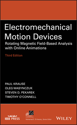 Krause, Paul - Electromechanical Motion Devices: Rotating Magnetic Field-Based Analysis with Online Animations, ebook