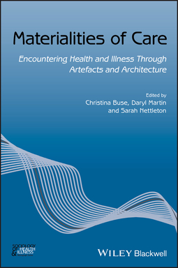 Buse, Christina - Materialities of Care: Encountering Health and Illness Through Artefacts and Architecture, ebook