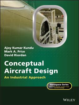 Kundu, Ajoy Kumar - Conceptual Aircraft Design: An Industrial Approach, ebook