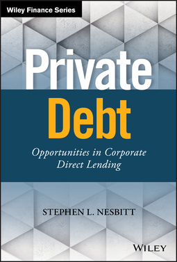 Nesbitt, Stephen L. - Private Debt: Opportunities in Corporate Direct Lending, e-bok