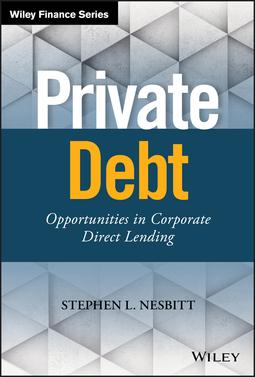Nesbitt, Stephen L. - Private Debt: Opportunities in Corporate Direct Lending, ebook