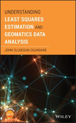 Ogundare, John Olusegun - Understanding Least Squares Estimation and Geomatics Data Analysis, ebook