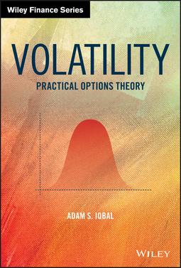 Iqbal, Adam S. - Volatility: Practical Options Theory, ebook