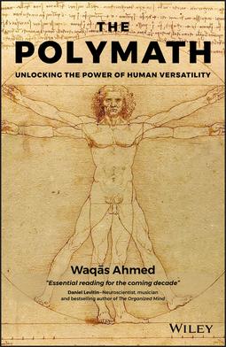 Ahmed, Waqas - The Polymath: Unlocking the Power of Human Versatility, ebook